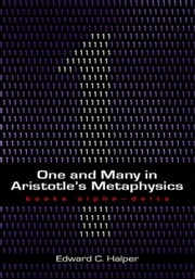One and Many in Aristotle's 'Metaphysics': Books Alpha-Delta ebook by Halper, Edward C.