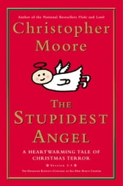 The Stupidest Angel (v2.0) - A Heartwarming Tale of Christmas Terror ebook by Christopher Moore