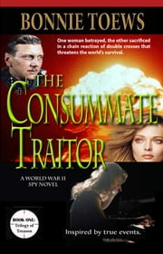 The Consummate Traitor ebook by Bonnie Toews