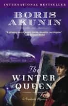 The Winter Queen ebook by Boris Akunin, Andrew Bromfield