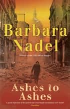 Ashes to Ashes (Francis Hancock Mystery 3) - A page-turning World War Two crime thriller ebook by Barbara Nadel