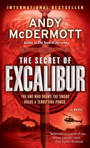 The Secret of Excalibur - A Novel ebook by Andy McDermott