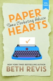 Paper Hearts, Volume 3: Some Marketing Advice ebook by Beth Revis