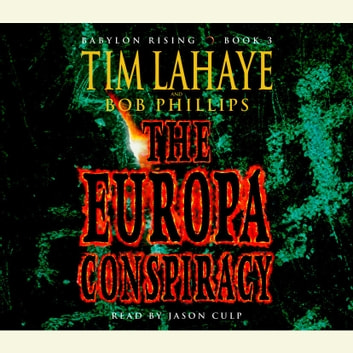 Babylon Rising Book 3: The Europa Conspiracy audiobook by Tim LaHaye,Bob Phillips
