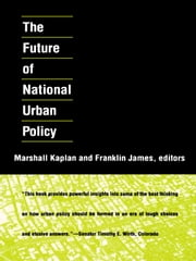 The Future of National Urban Policy ebook by Marshall Kaplan
