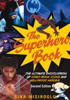 The Superhero Book ebook by Gina Misiroglu