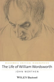 Wiley blackwell ebook and audiobook search results rakuten kobo the life of william wordsworth a critical biography ebook by john worthen fandeluxe Choice Image