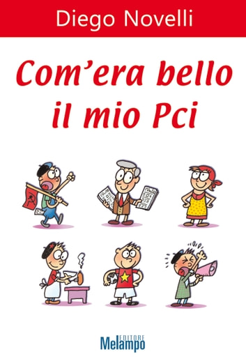 Com'era bello il mio Pci ebook by Diego Novelli