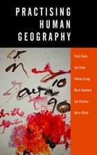Practising Human Geography ebook by Philip Crang, Joe Painter, Christopher Philo Philo,...