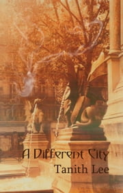 A Different City ebook by Tanith Lee