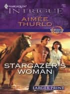 Stargazer's Woman ebook by Aimee Thurlo