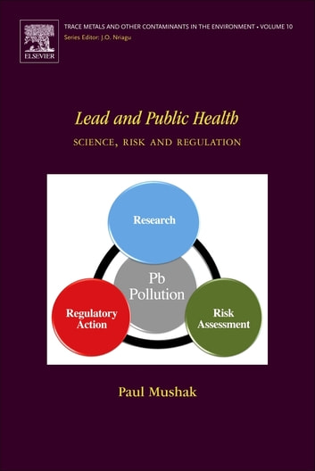 Lead and Public Health - Science, Risk and Regulation ebook by Paul Mushak