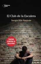 El club de la escalera eBook by Sergio Vila-Sanjuán