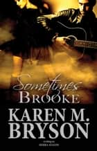 Sometimes Brooke - The Always Sometimes Never Series, #2 ebook by Karen M. Bryson, Sierra Avalon