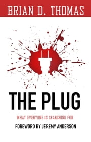 The Plug - What Everyone Is Searching for ebook by Brian D. Thomas
