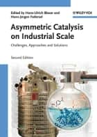 Asymmetric Catalysis on Industrial Scale ebook by Hans Ulrich Blaser,Hans-Jürgen Federsel