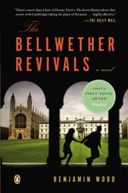 The Bellwether Revivals - A Novel ebook by Benjamin Wood