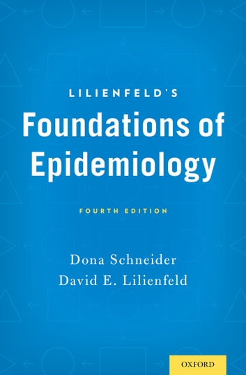 Lilienfeld's Foundations of Epidemiology ebook by Dona Schneider,David E. Lilienfeld
