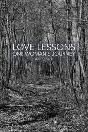 Love Lessons - One Woman's Journey ebook by Ann Scheck