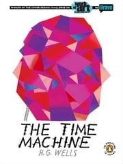 The Time Machine - Winner of the Cover Design Challenge on Work of Art: The Next Great Artist by Bravo ebook by H.G. Wells