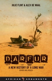 Darfur - A New History of a Long War (updated edition) ebook by Julie Flint, Alex de Waal