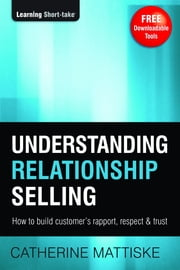 Understanding Relationship Selling ebook by Catherine Mattiske