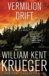 Vermilion Drift - A Novel ebook by William Kent Krueger
