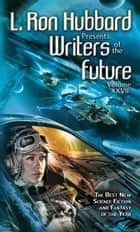 Writers of the Future Volume 27 ebook by L. Ron Hubbard, Jeffrey Lyman, Patrick O'Sullivan,...