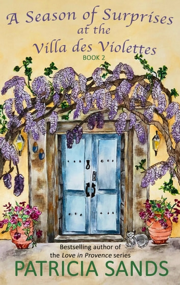 A Season of Surprises at the Villa des Violettes ebook by Patricia Sands