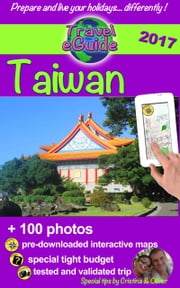 Travel eGuide: Taiwan - A beautiful exotic island to discover! ebook by Cristina Rebiere, Olivier Rebiere