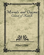 Morals and Dogma - Council of Kadosh ebook by Albert Pike