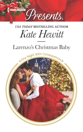 Larenzo's Christmas Baby - A Passionate Christmas Romance eBook by Kate Hewitt