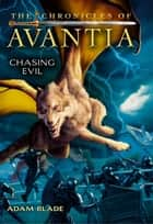 The Chronicles of Avantia #2: Chasing Evil ebook by Adam Blade