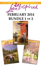 Love Inspired February 2014 - Bundle 1 of 2 - An Anthology eBook by Brenda Minton, Leigh Bale, Renee Andrews