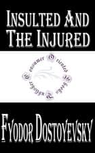 Insulted and the Injured ebook by Fyodor Dostoyevsky