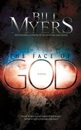 The Face of God ebook by Bill Myers