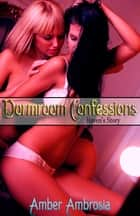 Dormroom Confessions: Raven's Story ebook by
