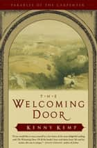 The Welcoming Door: Parables of the Carpenter - Vol. 1 ebook by Kenny Kemp
