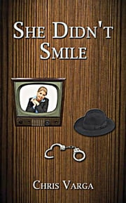 She Didn't Smile ebook by Chris Varga