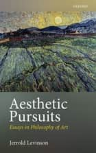 Aesthetic Pursuits ebook by Jerrold Levinson