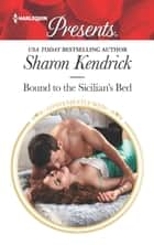 Bound to the Sicilian's Bed ekitaplar by Sharon Kendrick