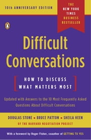 Difficult Conversations - How to Discuss What Matters Most ebook by Douglas Stone,Bruce Patton,Sheila Heen,Roger Fisher