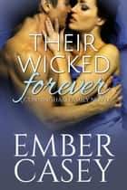 Their Wicked Forever ebook by Ember Casey