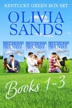 Kentucky Green Box Set 1 to 3 - Colton - Jaxon - Braxton ebook by Olivia Sands