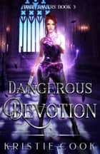 Dangerous Devotion ebook by