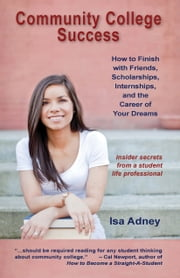 Community College Success ebook by Isa Adney