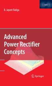 Advanced Power Rectifier Concepts ebook by B. Jayant Baliga