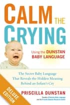 Calm the Crying Deluxe ebook by Priscilla Dunstan