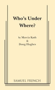 Who's Under Where? ebook by Marcia Kash,Doug Hughes