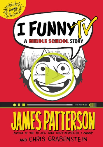 I Funny TV - A Middle School Story ebook by James Patterson,Chris Grabenstein